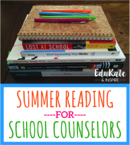 Summer Reading for School Counselors from EduKate & Inspire