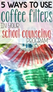 Pin 5 ways to Use Coffee Filters in school counseling