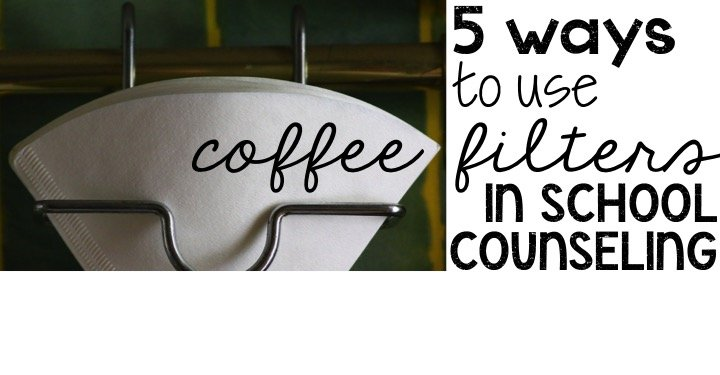Coffee Filters in School Counseling