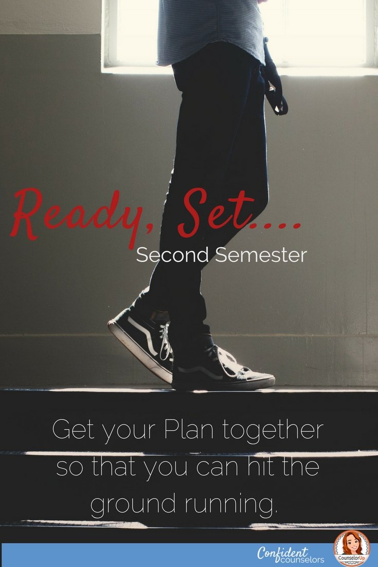 Create a plan for second semester so that your counseling program is ready to go.