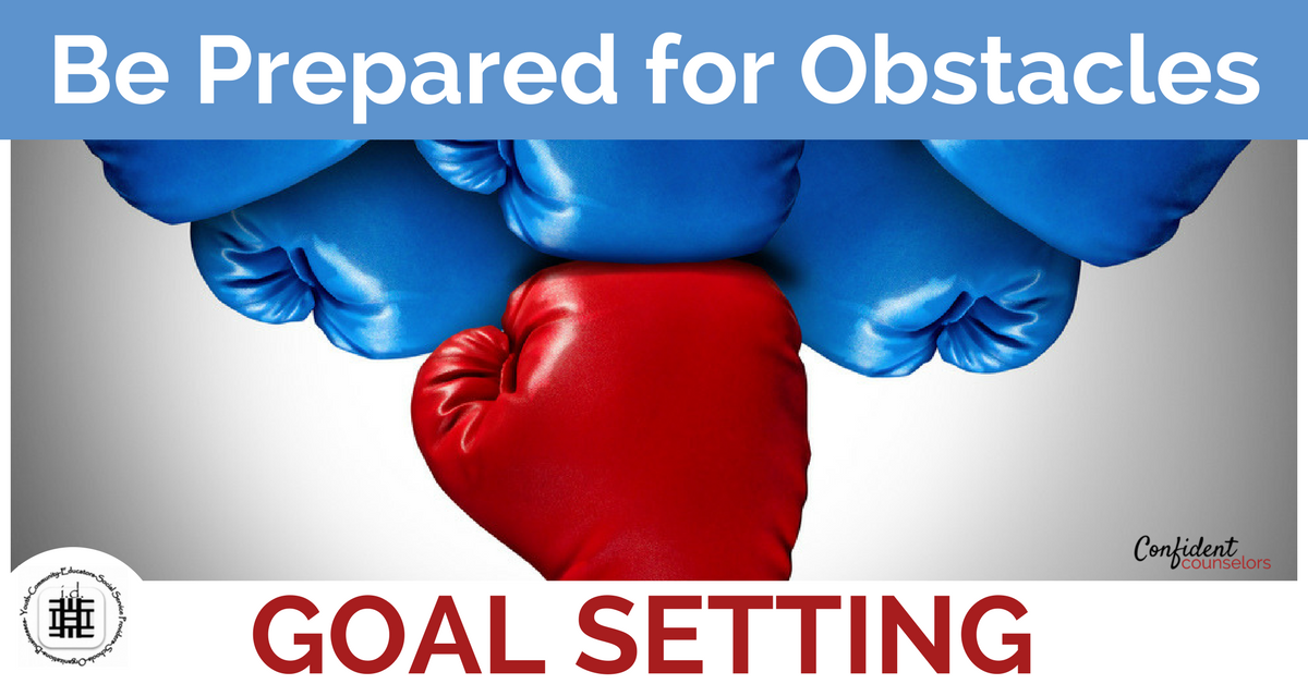 help student prepare for obstacles when setting goals.