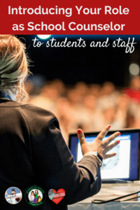 Introducing your role as school counselor to students and staff