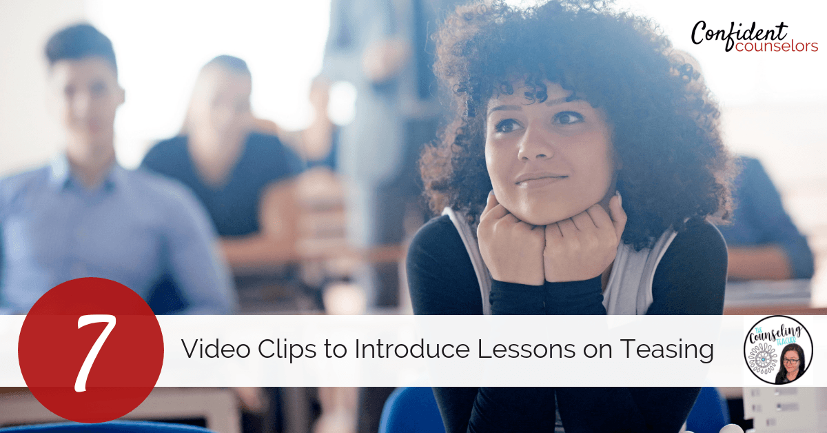 Use video clips to introduce a lesson on teasing