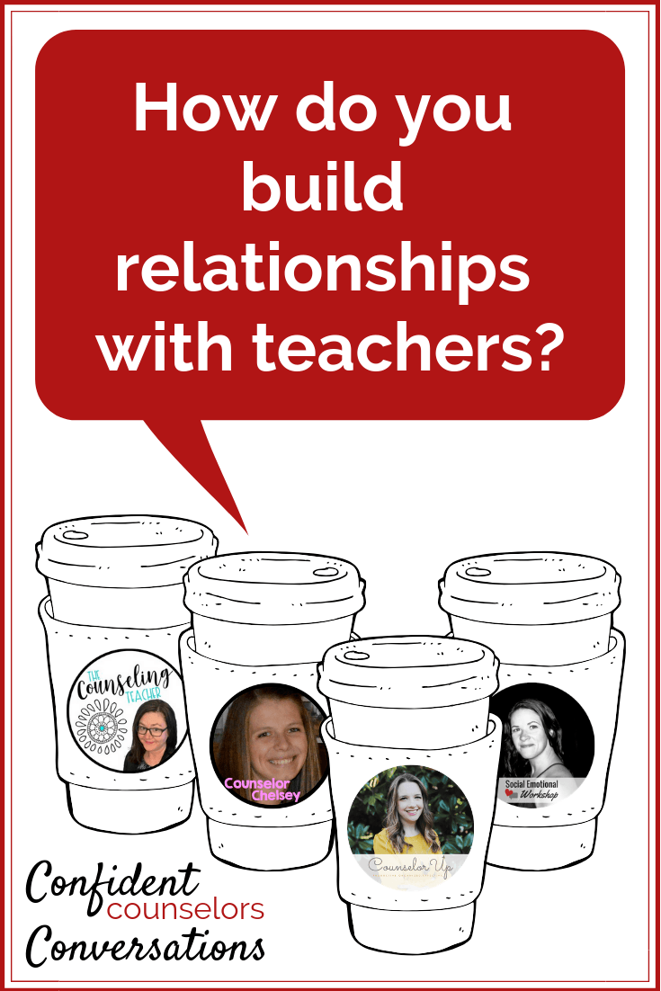 Building relationships with teachers as a school counselor