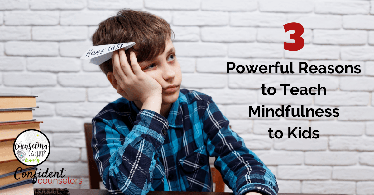 Powerful Reasons for Teaching Mindfulness to Kids