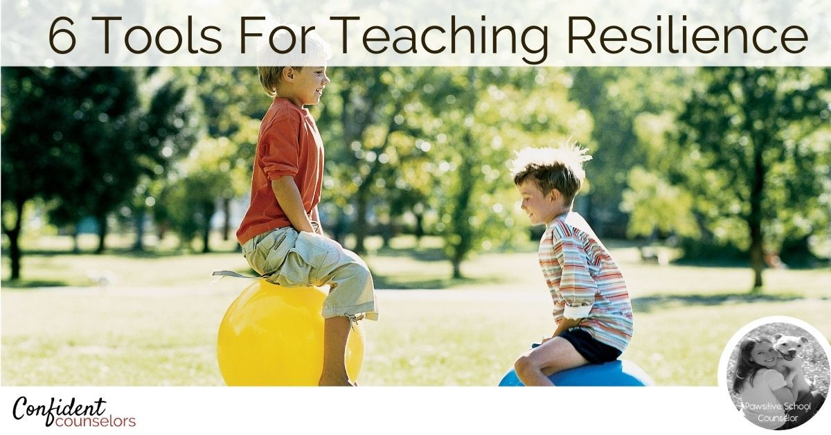 6 Tools For Teaching Resilience